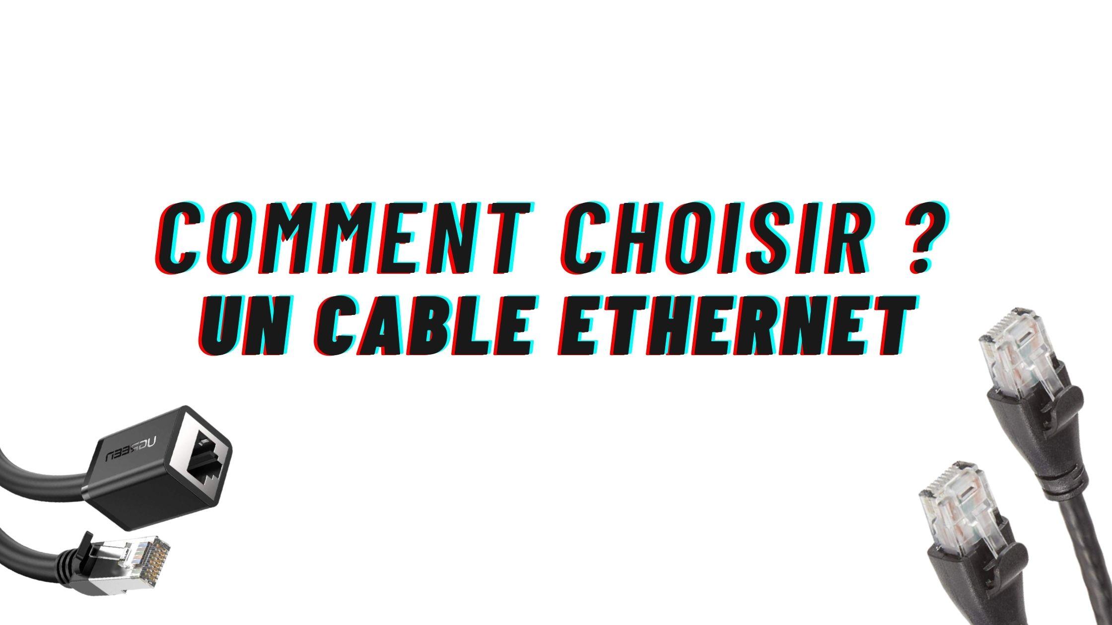 comment choisir un cable ethernet