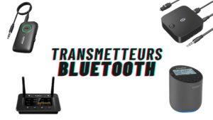meilleurs transmetteurs bluetooth