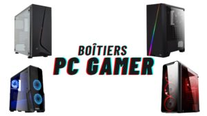 boitiers pc gamer