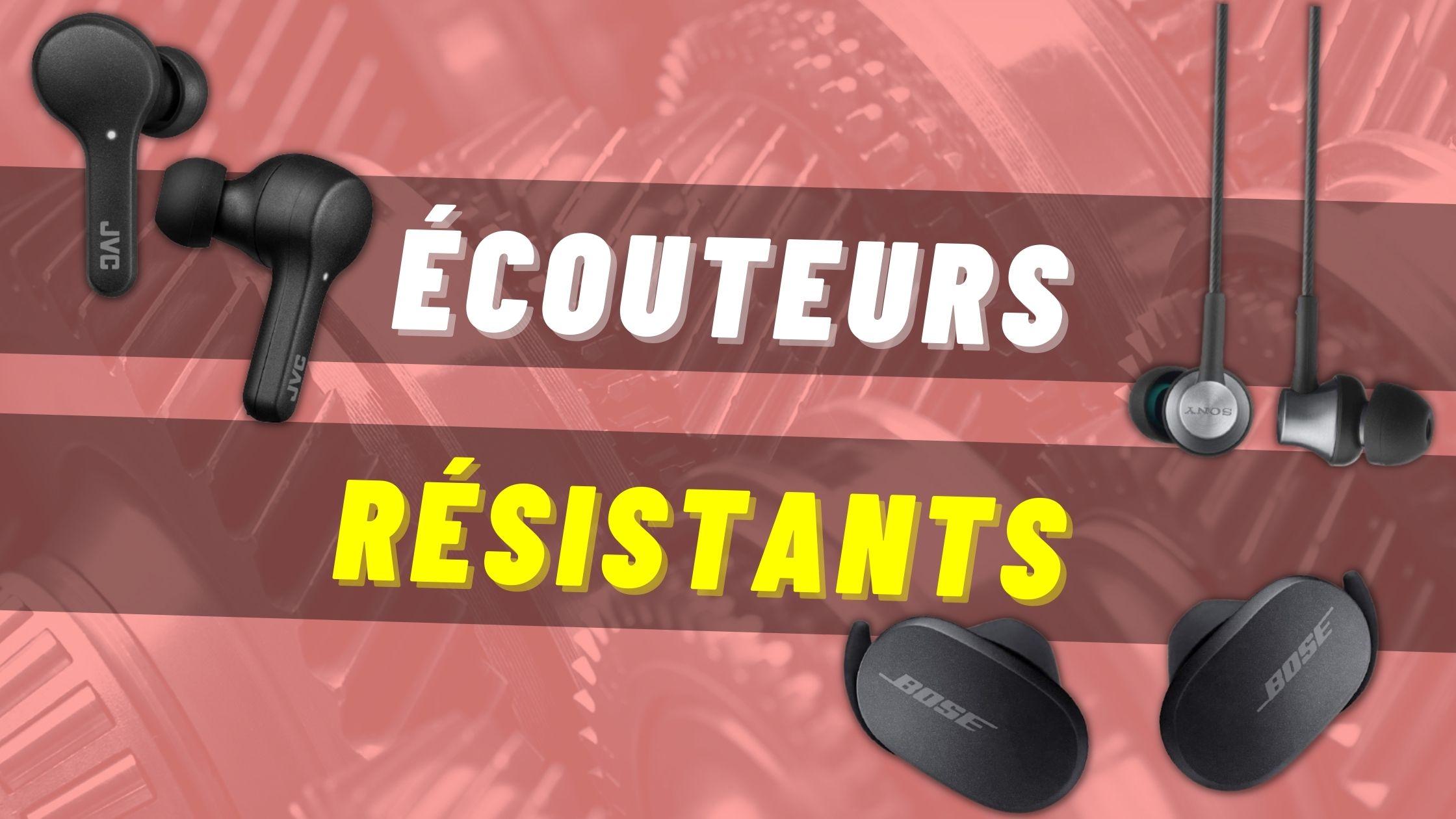 ecouteurs resistants