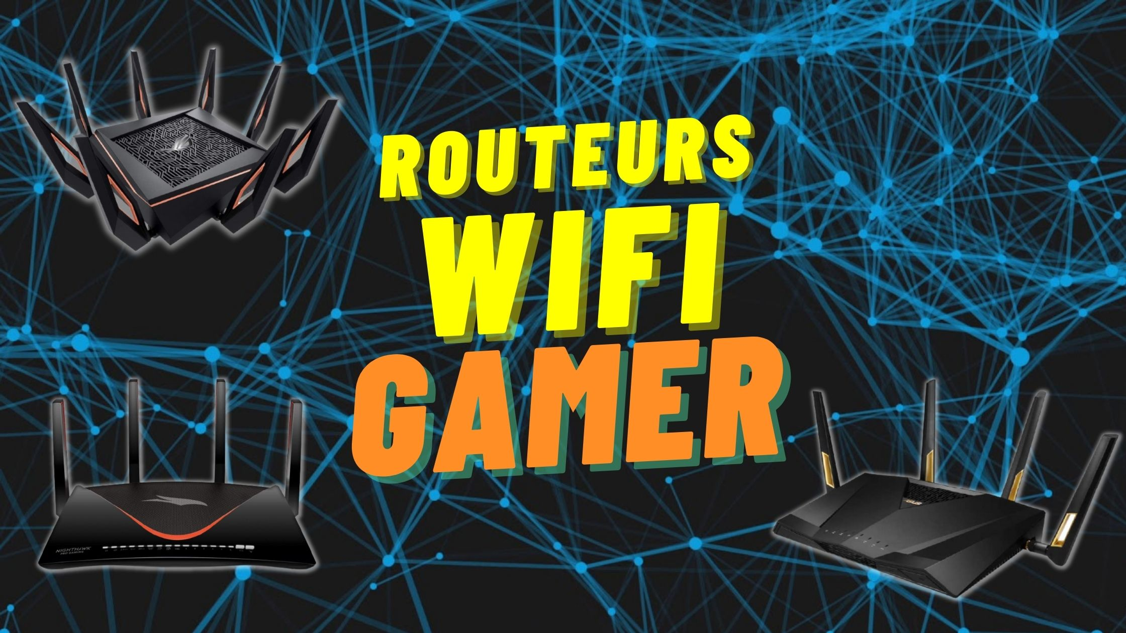 routeurs wifi gamer